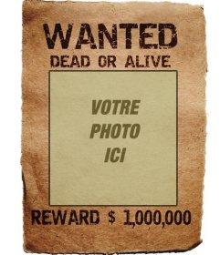 Affiche voulue. Votre photo dans une gamme légendaire de la recherche et la capture, mort ou vivant, une récompense, un million. Enregistrer ou envoyer le photomontage comme souvenir ou la curiosité