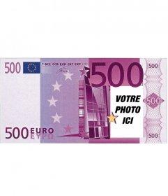 Photomontage de 500 euros à faire avec votre image