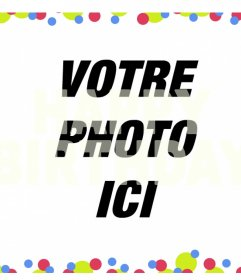 Colorful avec la phrase filtre HAPPY BIRTHDAY sur vos photos