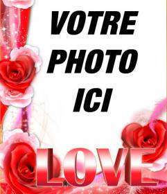 Amour cadre photo avec une bordure de roses et le mot LOVE en grande taille. Pour ce faire avec vos photos
