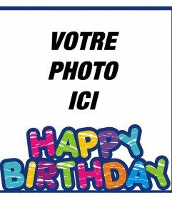 cadre coloré pour souhaiter un joyeux anniversaire et avec votre photo