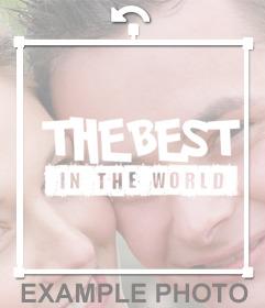 """Sticker """"BEST IN THE WORLD"""" de mettre vos meilleures photos"""