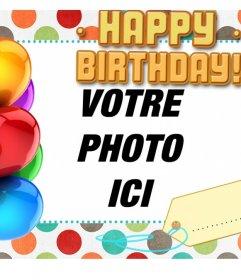 Anniversaire carte de voeux avec texte HAPPY BIRTHDAY dans lequel vous pouvez mettre votre photo et le nom sur létiquette