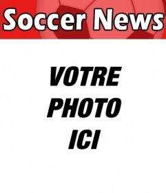 """Votre photo sur la couverture d""""un magazine britannique appelé le football à thème Nouvelles du football"""