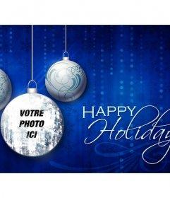 Bonne carte Vacances avec trois boules de Noël et votre photo