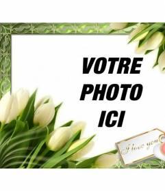 Cadre photo avec des tulipes et une note qui met I LOVE YOU. Pour mettre une image en ligne