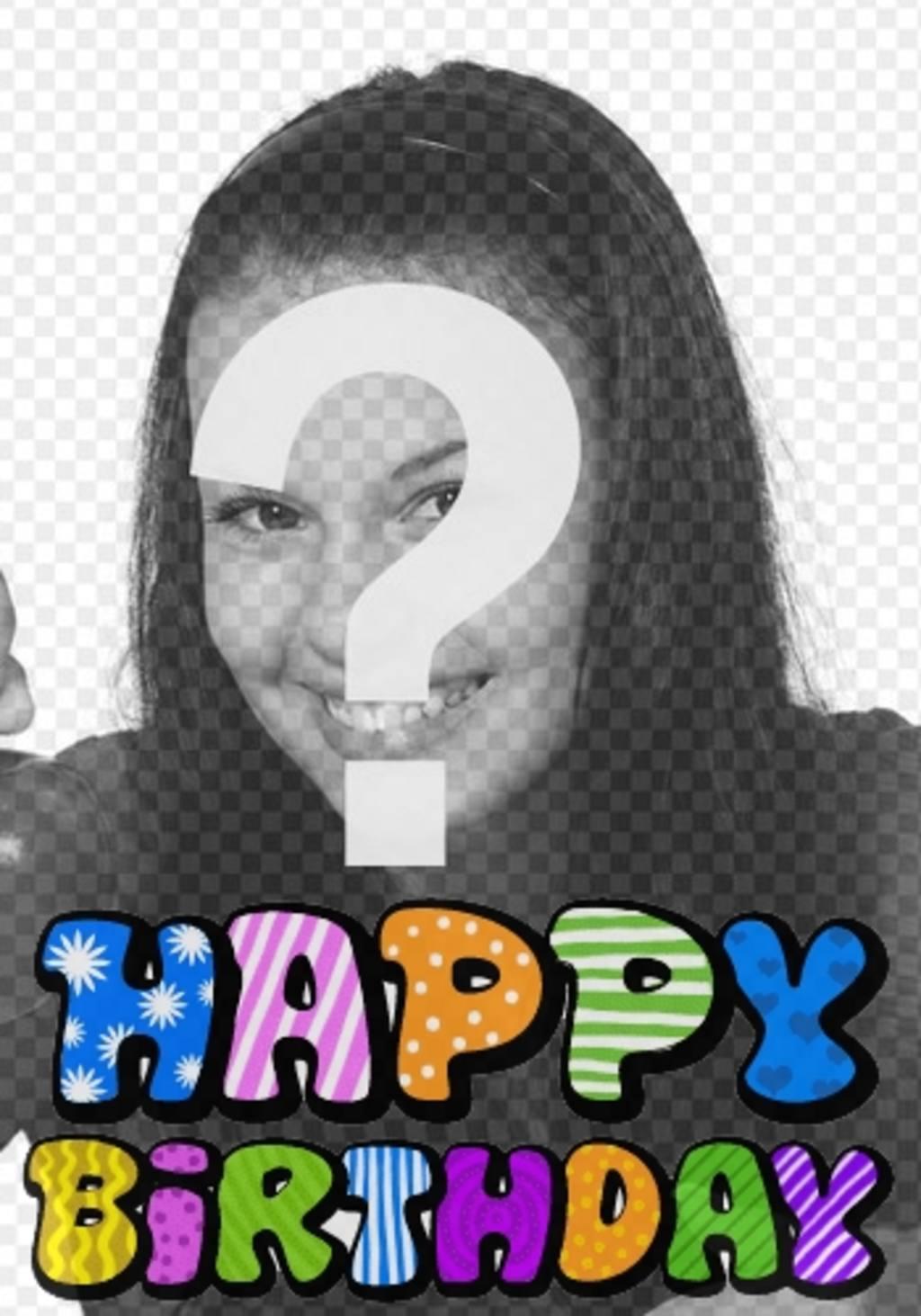 Photomontage pour carte anniversaire Joyeux anniversaire texte animé. Vous pouvez télécharger votre photo. Après avoir choisi le modèle, suivant quelques étapes simples, vous aurez la carte de vœux personnalisée
