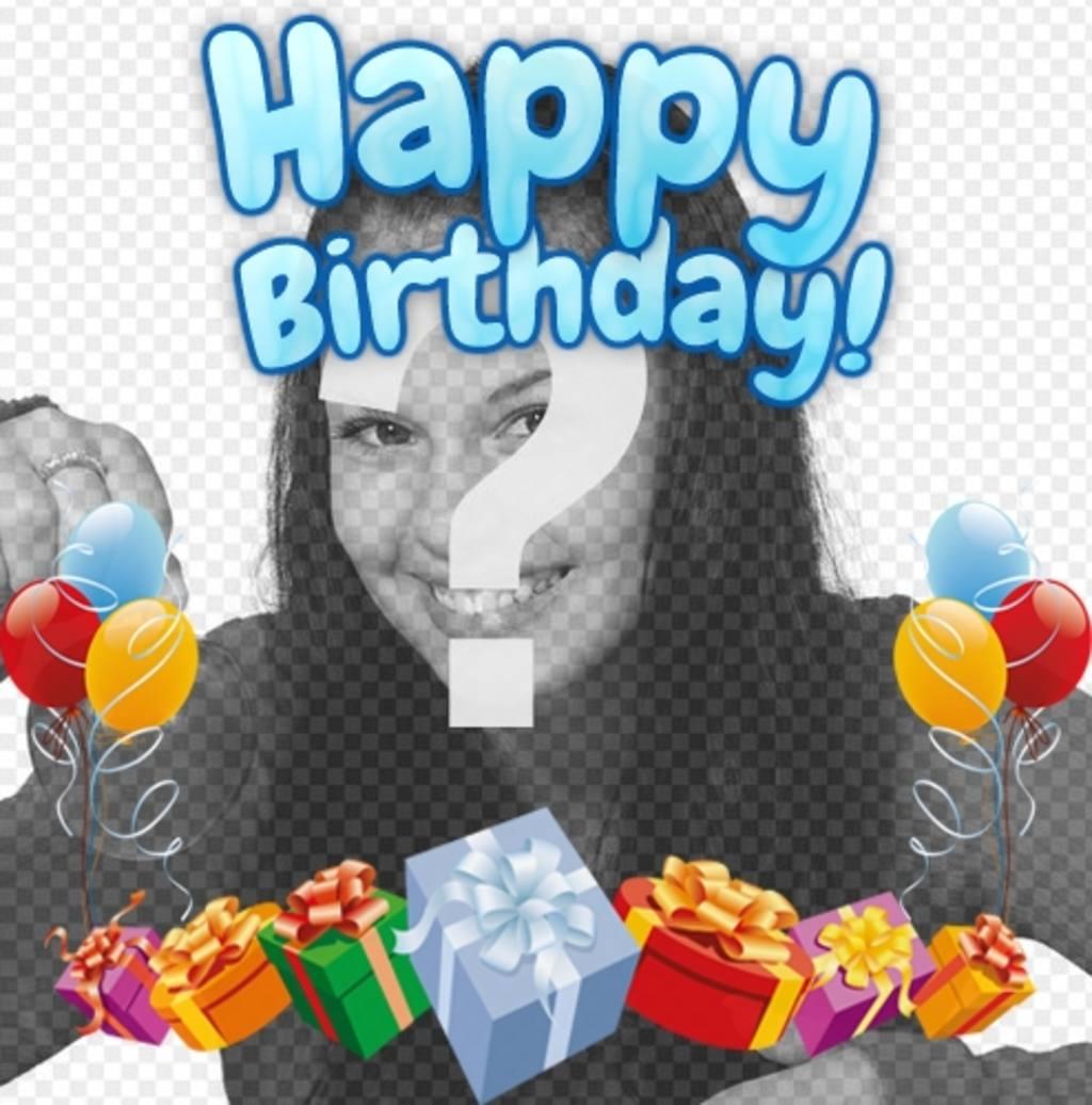 """Photomontage pour faire de votre photo une carte d""""anniversaire. La composition vous un joyeux anniversaire en bleu. La carte est décoré avec des ballons colorés et des cadeaux"""