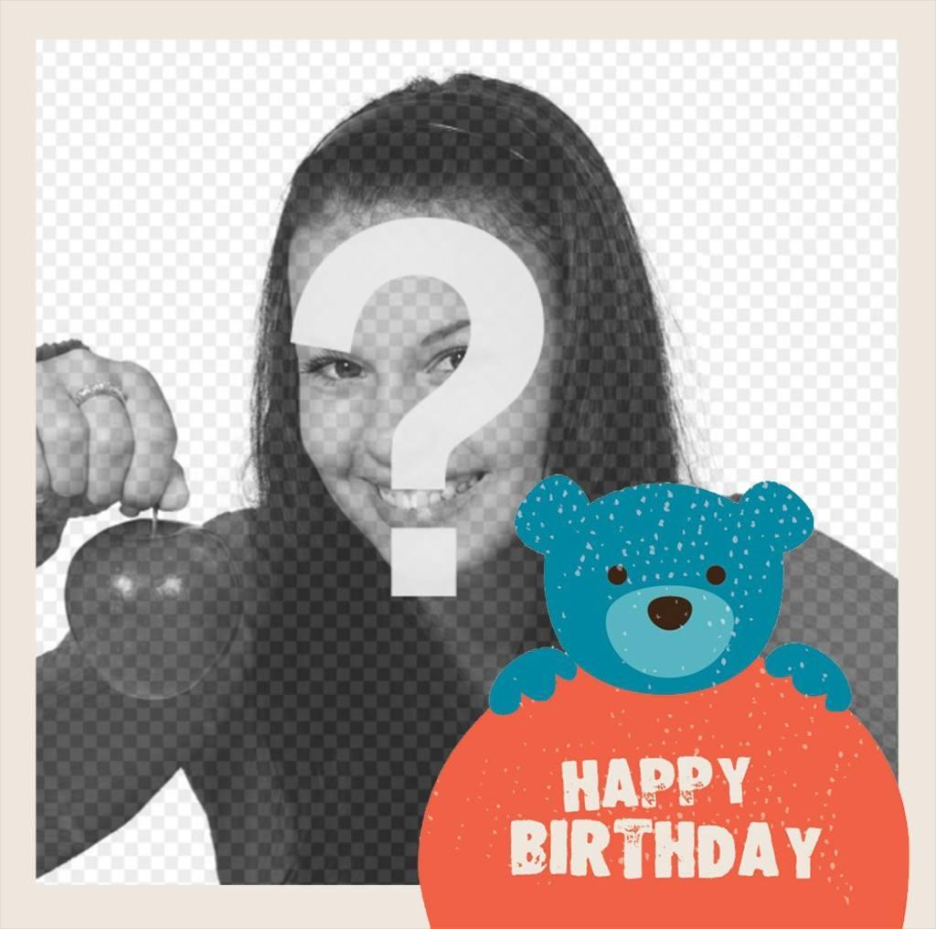 Cadre avec un ours en peluche et les mots HAPPY BIRTHDAY pour télécharger votre photo