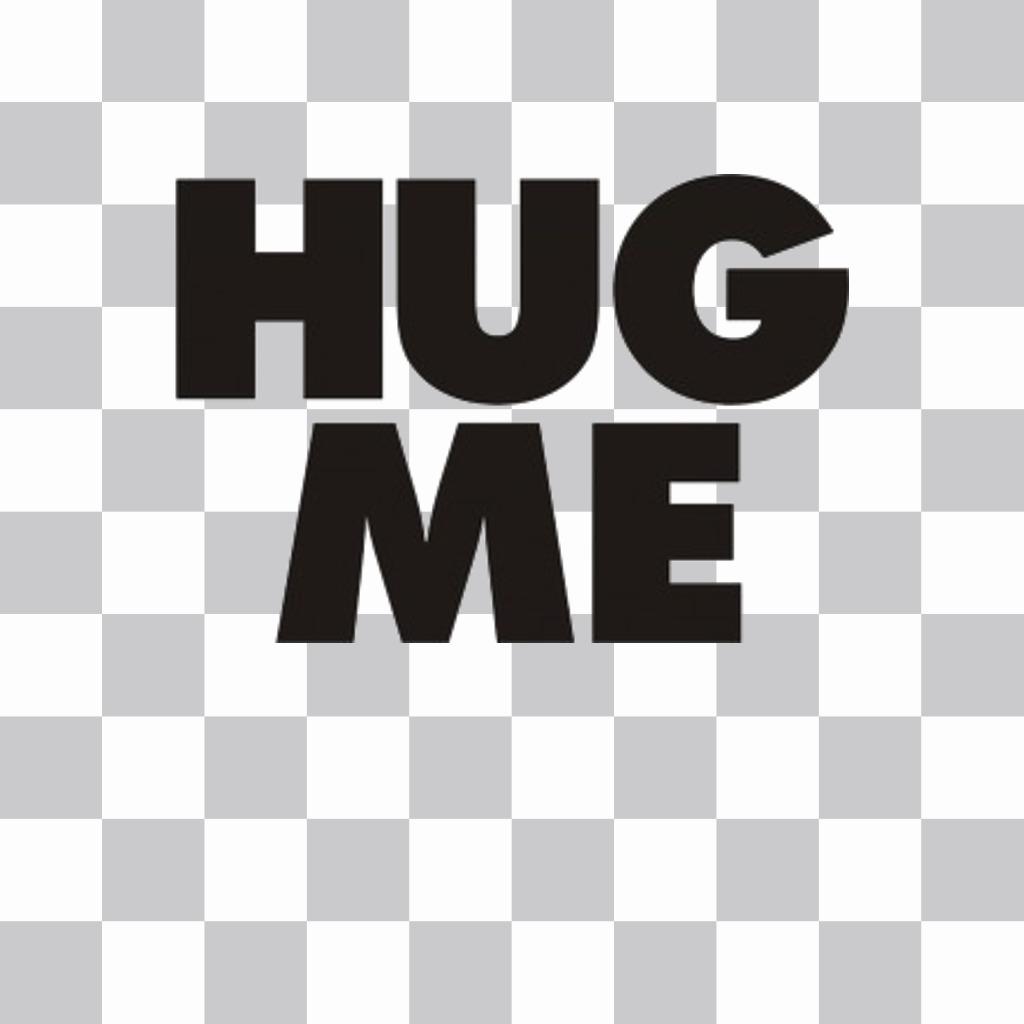 Autocollant avec le texte HUG Men couleur noire pour vos photos
