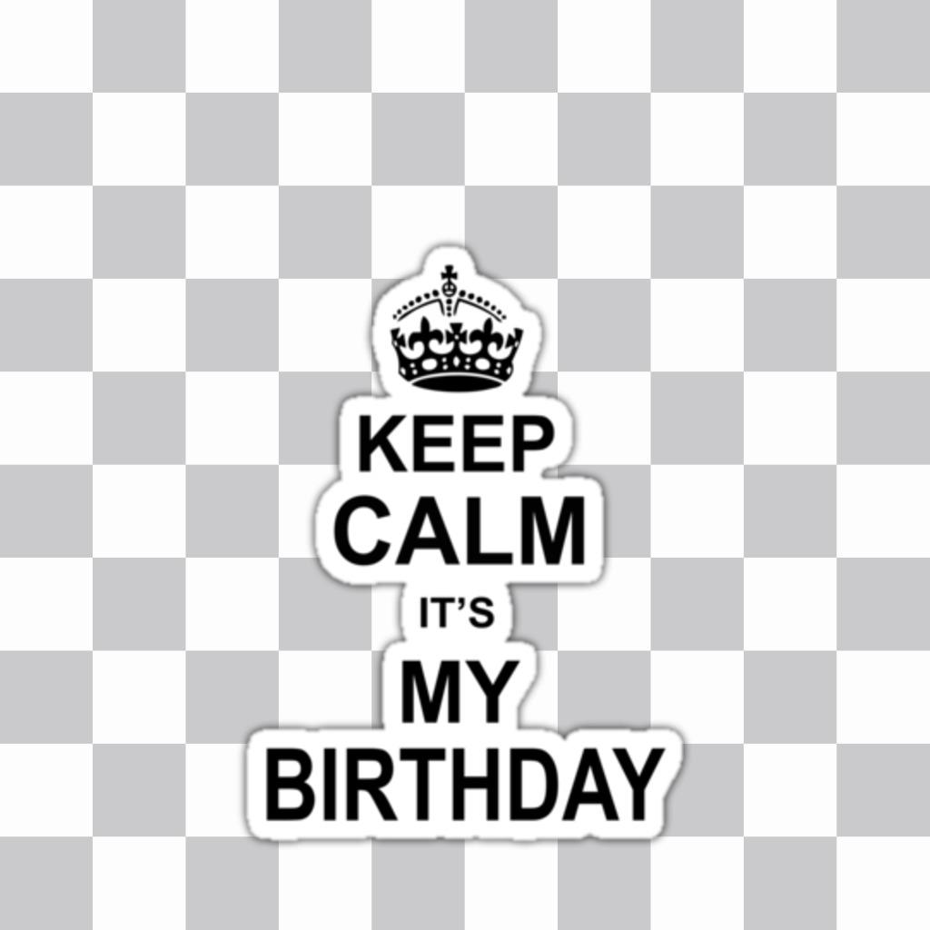Gardez le calme Son autocollant de mon anniversaire à démarrer lorsque vous lancez vos photos ans